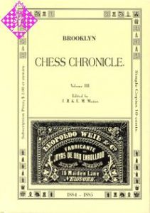Brooklyn Chess Chronicle Vol. III  - 1884/1885