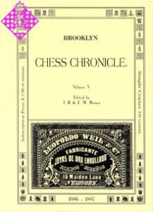 Brooklyn Chess Chronicle Vol. V -  1886/1887