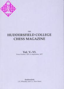 Huddersfield College Chess Magazine Vol. V. - VI.