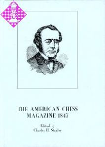 The American Chess Magazine 1847