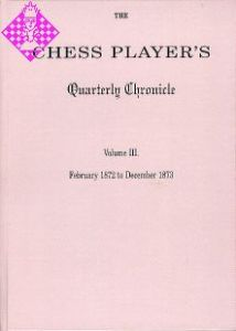 The Chess Player's Quarterly Chronicle Vol. III